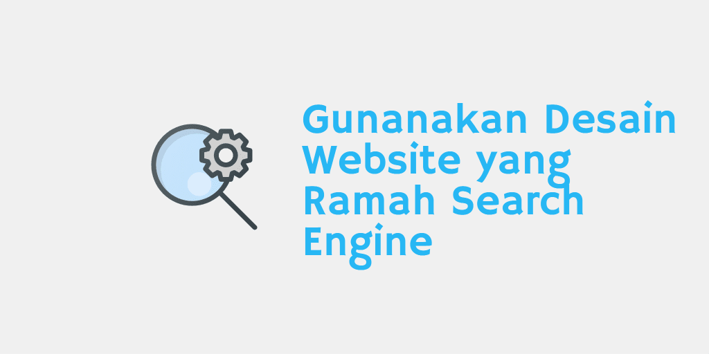 Menggunanakan Desain Website yang Ramah Search Engine